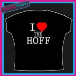 I LOVE HEART THE HOFF DAVID TSHIRT ALL SIZES & COLOURS